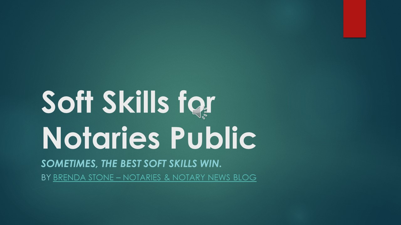 Notaries, How are Your Soft Skills?